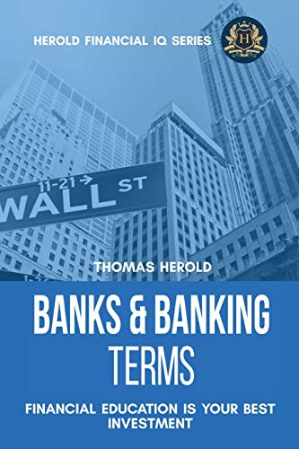 Compare Textbook Prices for Banks & Banking Terms - Financial Education Is Your Best Investment Financial IQ  ISBN 9781087864723 by Herold, Thomas