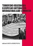 Terrorismo reazionario, europeismo imperialista,...