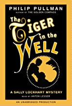 A Sally Lockhart Mystery: The Tiger In the Well: Book Three (Sally Lockhart Mysteries)