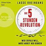 Die 5-Stunden-Revolution