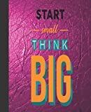 start small think big: Lined Notebook Journal, Black Notebook, 6 x 9 inches - 120 Pages: College Ruled paper, perfect bound, Soft Cover