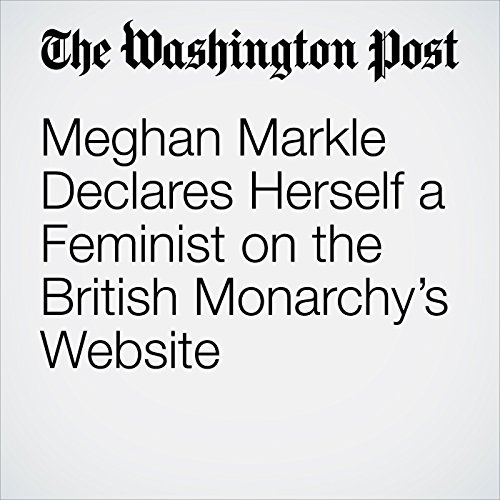 Meghan Markle Declares Herself a Feminist on the British Monarchy's Website audiobook cover art