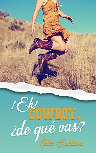 Eh, cowboy, ¿de qué vas?