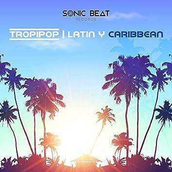 Tropipop Latin y Caribbean