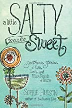 A Little Salty to Cut the Sweet: Southern Stories of Faith, Family, and Fifteen Pounds of Bacon