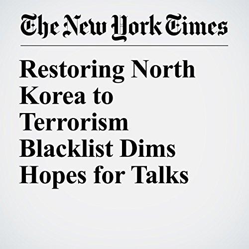 Restoring North Korea to Terrorism Blacklist Dims Hopes for Talks copertina
