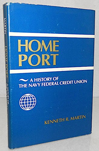 Home port: A history of the Navy Federal Credit Union