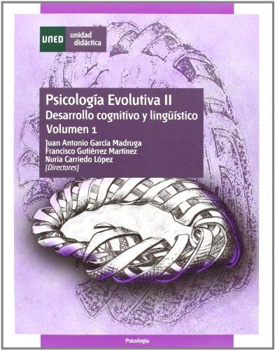 Psicología evolutiva II: desarrollo cognitivo y lingüístico. Vol. 1 (UNIDAD DIDÁCTICA)