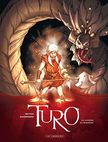 Turo - tome 3 - Lumière du Guerrier (La)