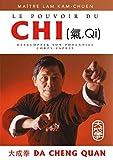 Le pouvoir du chi - Développer son potentiel corps-esprit