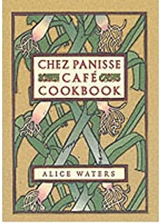 [ Chez Panisse Cafe Cookbook[ CHEZ PANISSE CAFE COOKBOOK ] By Waters, Alice ( Author )Aug-25-1999 Hardcover
