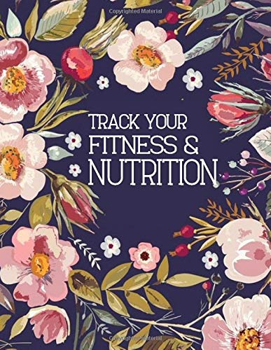 Tack Your Fitness And Nutrition: Food Journals For Tracking Meals, 90 Days Exercise And Diet Journal Daily Food And Weight Loss Diary, Food And Exercise Journal