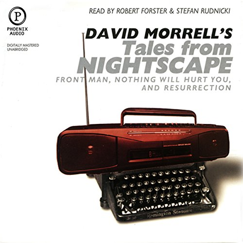 Tales from Nightscape                   De :                                                                                                                                 David Morrell                               Lu par :                                                                                                                                 Robert Forster,                                                                                        Stefan Rudnicki                      Durée : 2 h et 46 min     Pas de notations     Global 0,0