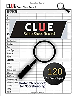Clue Score Sheet Record: Clue Classic Score Sheet Book, Clue Scoring Game Record , Clue Score Card , Solve Your Favorite Detective Mystery Game, Size 8.5 x 11 Inch, 100 Pages (Gift)
