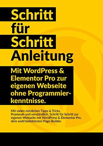 WordPress & Elementor Schritt für Schritt Anleitung: Mit WordPress und Elementor Pro...