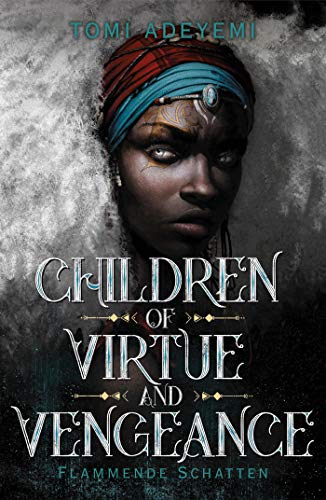 Children of Virtue and Vengeance: Flammende Schatten (Children of Blood and Bone, Band 2)