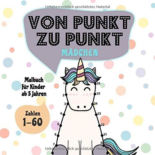 Von Punkt zu Punkt Mädchen: Malbuch für Kinder ab 5 Jahren - Zahlen 1-60 (Punkt zu Punkt Kinder, Band 4)