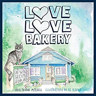 Love Love Bakery: A Wild Home for All cover art