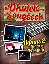 The Ukulele Songbook: Hymns & Songs of worship by Thomas Balinger (2015-08-12)
