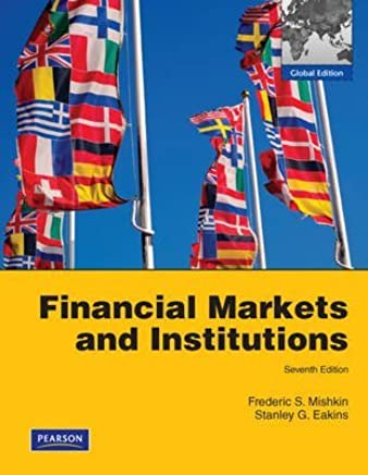 [(Financial Markets and Institutions)] [By (author) Frederic S. Mishkin ] published on (March, 2011)