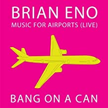 Music for Airports: Live by Bang on a Can (2011) Audio CD