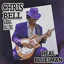 Real Bluesman by Chris Bell & 100percent Blues (2005-09-06)