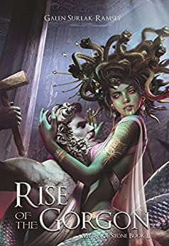 Rise of the Gorgon (Myths of Stone Book 2) by [Galen Surlak-Ramsey]