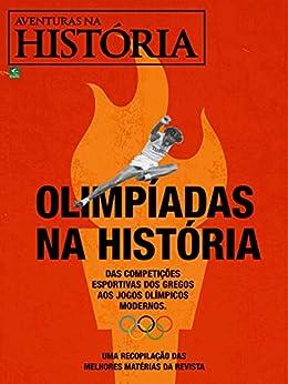 Revista Aventuras na História - Edição Especial - Olimpíadas na História (Especial Aventuras na História) por [Grupo Perfil]