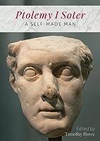 Ptolemy I Soter: A Self-made Man
