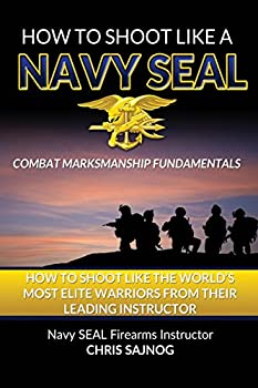 How to Shoot Like a Navy SEAL  Combat Marksmanship Fundamentals