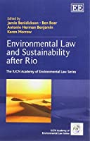 Environmental Law and Sustainability After Rio (IUCN Academy of Environmental Law)