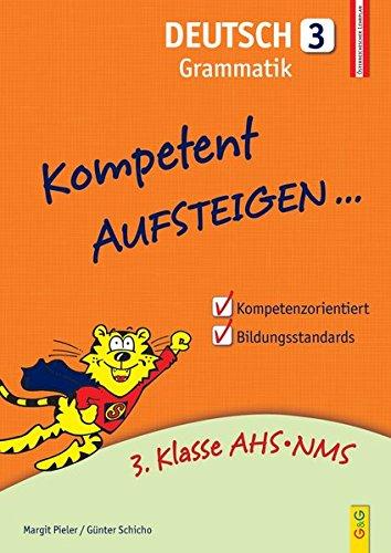 Kompetent Aufsteigen Deutsch 3 - Grammatik: 3. Klasse AHS/NMS