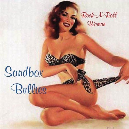 Rock-N-Roll Woman by Sandbox Bullies (2011-12-20)