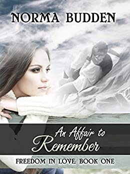 An Affair to Remember (Freedom in Love Book 1) by [Norma Budden]