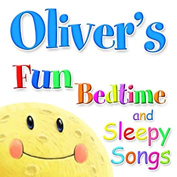 Fun Bedtime and Sleepy Songs For Oliver