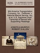 Mid-America Transportation Company, Inc., Petitioner, V. National Marine Service, Inc., Et Al. U.S. Supreme Court Transcript of Record with Supporting Pleadings