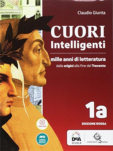 Cuori intelligenti. Mille anni di letteratura. Ediz. rossa. Per le Scuole superiori. Con e-book. Con espansione online (Vol. 1A-1B)