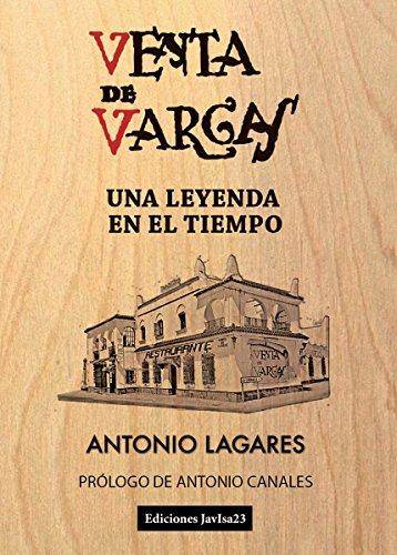 Venta de Vargas. Una leyenda en el tiempo ⭐