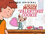 If You Give a Mouse a Cookie Valentine's Day Special - Season 203