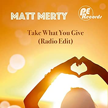 Take What You Give (Radio Edit)