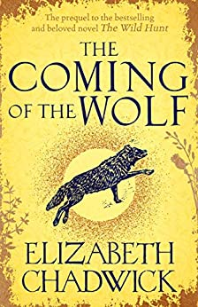 The Coming of the Wolf: The Wild Hunt series prequel (English Edition) par [Elizabeth Chadwick]
