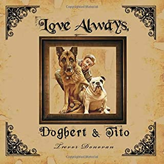 Love Always, Dogbert & Tito