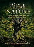 L'oracle celtique de la nature - La sagesse ancienne de l'Homme Vert et l'alphabet des arbres : Ogam