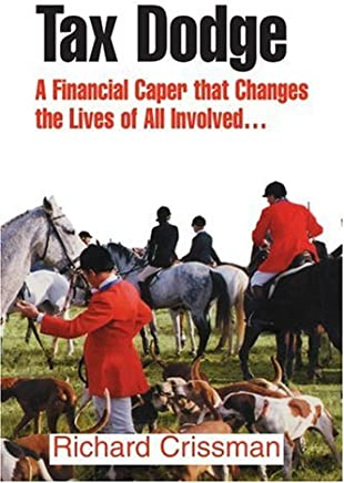 Tax Dodge: A Financial Caper That Changes the Lives of All Involved...