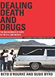 Dealing Death and Drugs: The Big Business of Dope in the U.S. and Mexico (Cinco Puntos Checkpoint Series)