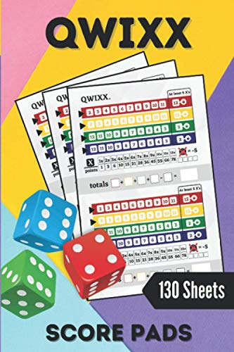 Qwixx: Qwixx Score Pads For Score Keeping-130 Score Sheets-6 x 9 (Perfect Size)