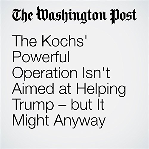 The Kochs' Powerful Operation Isn't Aimed at Helping Trump – but It Might Anyway cover art