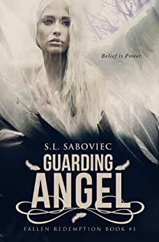Guarding Angel (Fallen Redemption Book 1) by [S. L. Saboviec]
