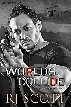 World's Collide (Sanctuary Book 7) by [RJ Scott]