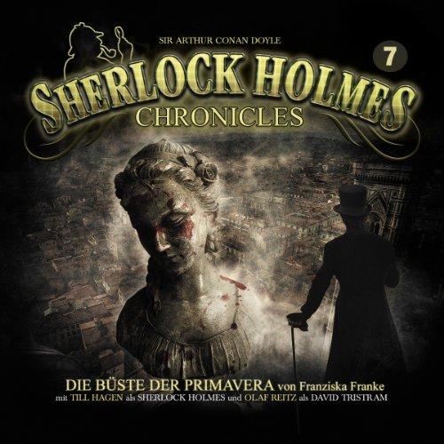 Die Büste der Primavera     Sherlock Holmes Chronicles 7              Autor:                                                                                                                                 Franziska Franke                               Sprecher:                                                                                                                                 Tom Jacobs,                                                                                        Till Hagen,                                                                                        Olaf Reitz                      Spieldauer: 2 Std. und 51 Min.     74 Bewertungen     Gesamt 4,4